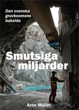 smutsiga_miljarder_-_den_svenska_gruvboomens_baksi-mller_arne-23741566-3185177585-frnt